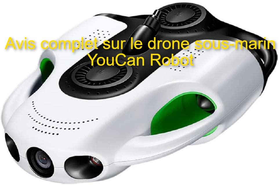 avis sur le drone sous marin youcan robot space sw